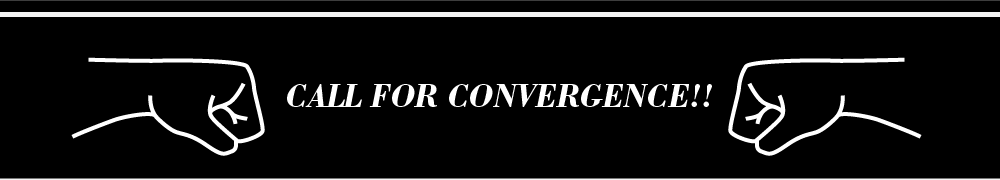 Call For Convergence